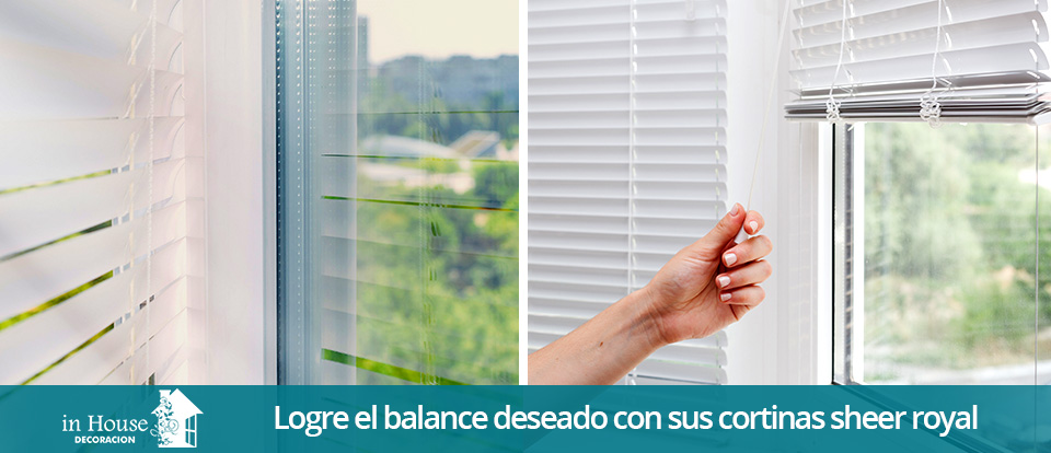 Cortinas sheer royal vs persianas convencionales